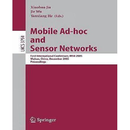Mobile Ad-hoc and Sensor Networks: First International Conference, MSN 2005, Wuhan, China, December 13-15, 2005, Proceedings - image 1 of 1