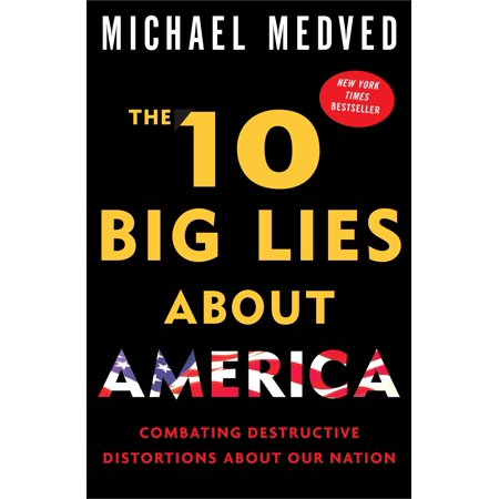 The 10 Big Lies About America : Combating Destructive Distortions About Our (Lying Statue)