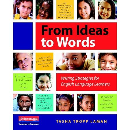 From Ideas to Words : Writing Strategies for English Language Learners