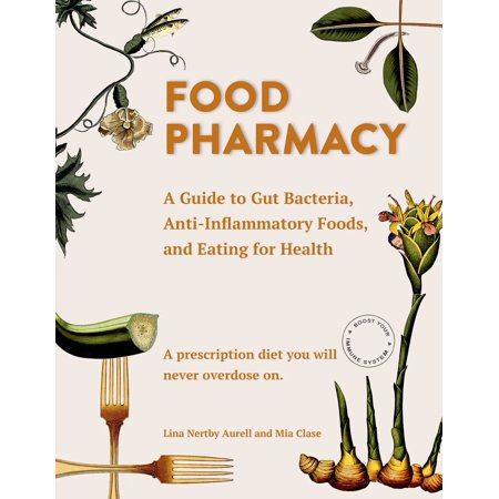 Gut Bacteria Might Guide Workings Of >> Food Pharmacy A Guide To Gut Bacteria Anti Inflammatory Foods And Eating For Health Walmart Com