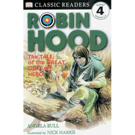DK Readers L4: Classic Readers: Robin Hood : The Tale of the Great Outlaw