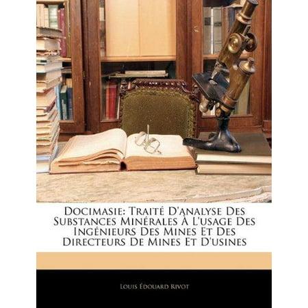 Docimasie: Traite D'analyse Des Substances Minerales A L'usage Des Ingenieurs Des Mines Et Des Directeurs De Mines Et D'usines (French Edition) - image 1 of 1