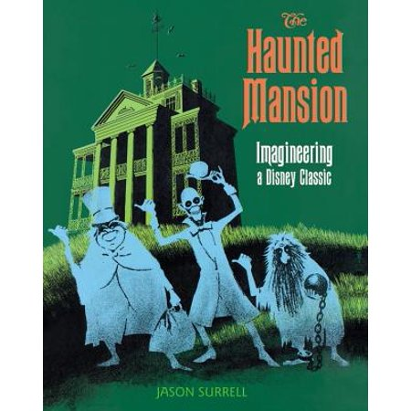 The Haunted Mansion : Imagineering a Disney Classic - Paperback