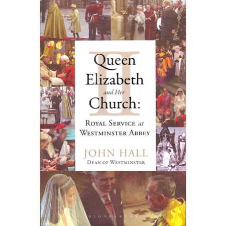 Queen Elizabeth II and Her Church: Royal Service at Westminster Abbey by