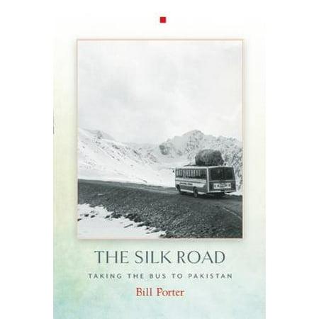 The Silk Road : Taking the Bus to Pakistan (Izzy Silk)