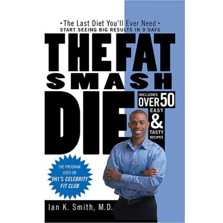 The Fat Smash Diet : The Last Diet You'll Ever