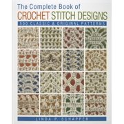 Complete Crochet Designs: The Complete Book of Crochet Stitch Designs (Paperback)