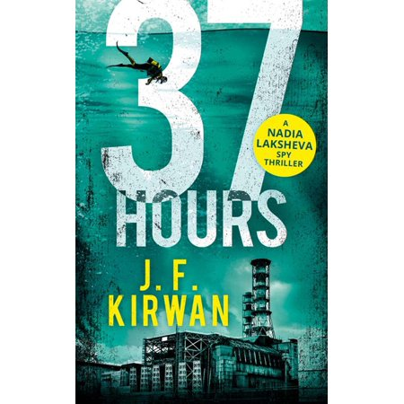37 Hours (Nadia Laksheva Spy Thriller Series, Book 2) - eBook