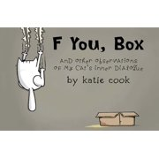 F You, Box: And Other Observations of My Cat's Inner Dialogue (Paperback)