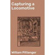 Capturing a Locomotive - eBook