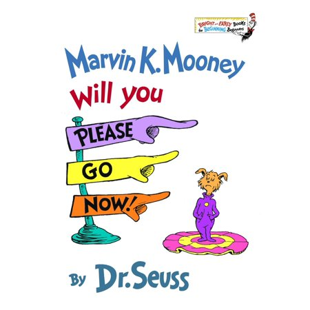 Marvin K. Mooney, Will You Please Go Now! (Hardcover)