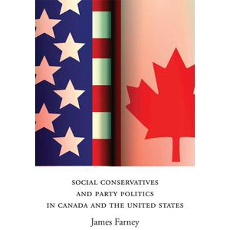 Social Conservatives and Party Politics in Canada and the United States -
