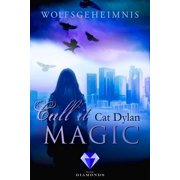 Call it magic 3: Wolfsgeheimnis - eBook
