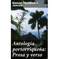 Antologa portorriquea: Prosa y verso - eBook
