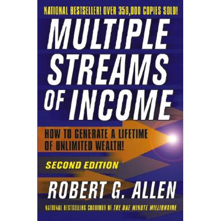 - Multiple Streams of Income : How to Generate a Lifetime of Unlimited Wealth