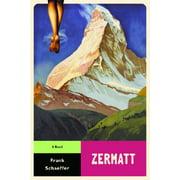 Zermatt : A Novel
