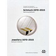 Jewellery 1970-2015 : Bollmann Collection. Fritz Maierhofer - Retrospective