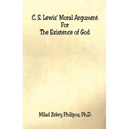 C. S. Lewis' Moral Argument for the Existence of (Rational Arguments For The Existence Of God)