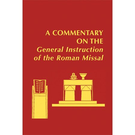 A Commentary on the  General Instruction  of the Roman