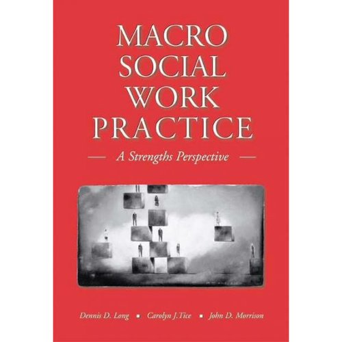 Macro Social Work Practice With Infotrac: A Strenghts Perspective