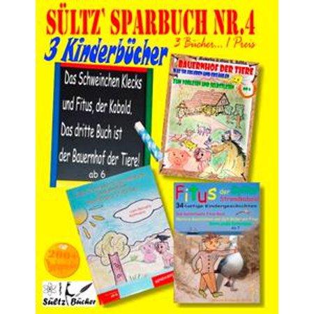 Sültz' Sparbuch Nr.4 - 3 Kinderbücher: Das Schweinchen Klecks und andere Kindergeschichten + Fitus, der Kobold + Bauernhof der Tiere - eBook (Kobold Halloween)