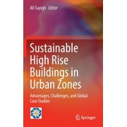 Sustainable High Rise Buildings in Urban Zones: Advantages, Challenges, and Global Case Studies (Hardcover)