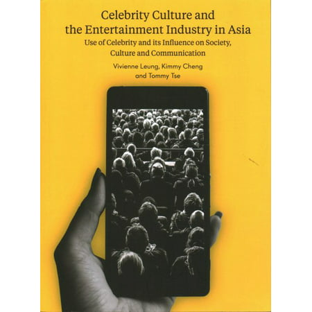 Celebrity Culture And The Entertainment Industry In Asia   Use Of Celebrity And Its Influence On Society  Culture And Communication