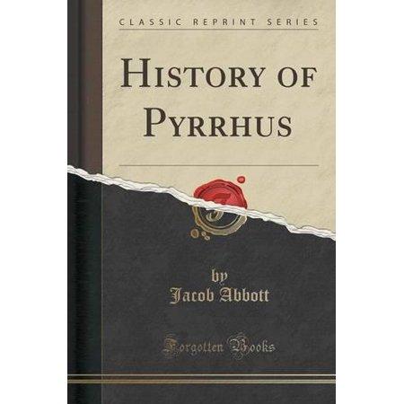 History Of Pyrrhus  Classic Reprint