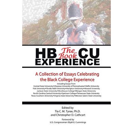 Hbcu Experience - The Book : A Collection of Essays Celebrating the Black College (Steps To Writing An Essay For College)