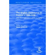 The English Experience in France c.1450-1558 (Paperback)