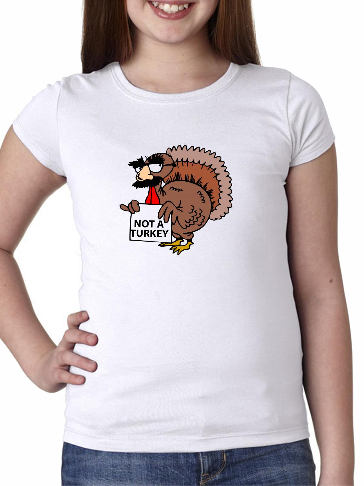 8320b5761a31a Thanksgiving Turkey In Disguise - Not A Turkey Girl s Cotton Youth T-Shirt