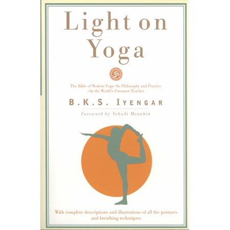 Light on Yoga : The Bible of Modern Yoga...