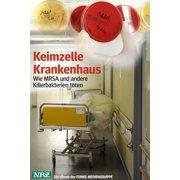 Keimzelle Krankenhaus. NRZ-Ausgabe - eBook