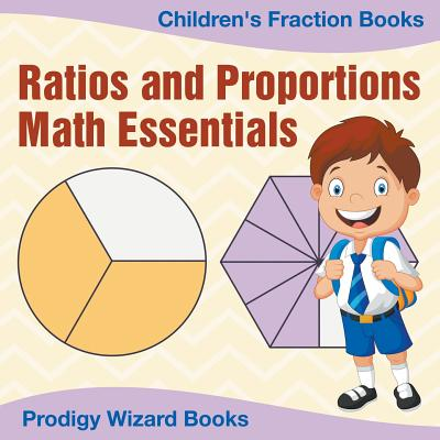 Ratios and Proportions Math Essentials : Children's Fraction Books