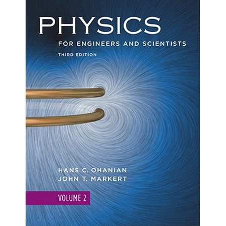 Physics for Engineers and Scientists, Volume 2, Third (Physics For Scientists And Engineers 3rd Edition Answers)