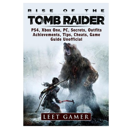 Rise of The Tomb Raider, PS4, Xbox One, PC, Secrets, Outfits, Achievements, Tips, Cheats, Game Guide Unofficial (Paperback)](Tomb Raider Outfits)