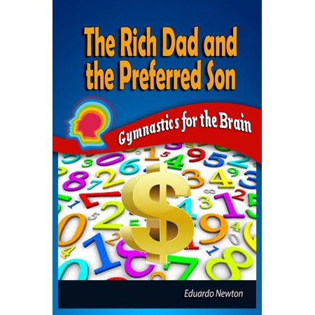 The Rich Dad and The Preferred Son: Gymnastics for the Brain - eBook](Halloween Costumes For Dad And Son)