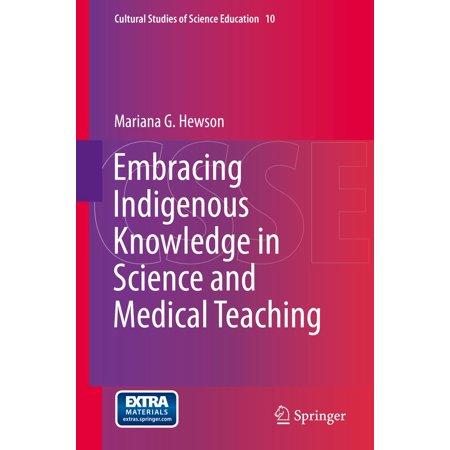 Embracing Indigenous Knowledge in Science and Medical Teaching -