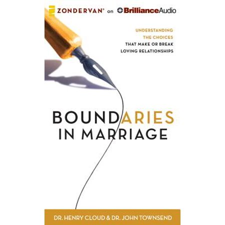 Boundaries in Marriage : Understanding the Choices That Make or Break Loving