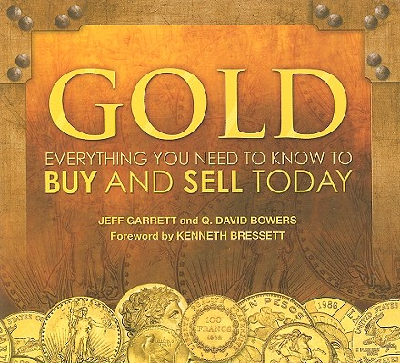 Gold : Everything You Need to Know to Buy and Sell Today