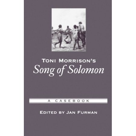 Toni Morrison's Song of Solomon: A Casebook