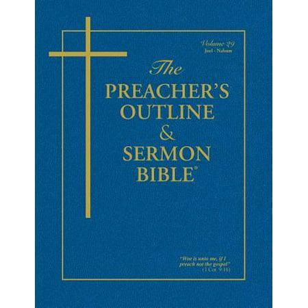 The Preacher's Outline & Sermon Bible - Vol. 29 : Joel-Nahum: King James (King Of Kings Sermon On The Mount)