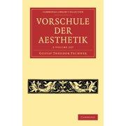 Cambridge Library Collection - Music: Vorschule Der Aesthetik 2 Volume Set (Paperback)