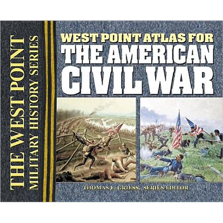 West Point Atlas for the American Civil War (The Official Military Atlas Of The Civil War)