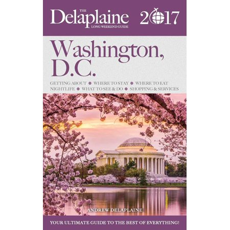 Washington, D.C. - The Delaplaine 2017 Long Weekend Guide - eBook - Halloween Washington Dc 2017