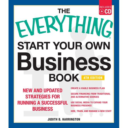 The Everything Start Your Own Business Book, 4Th Edition : New and updated strategies for running a successful