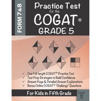 Practice Test for the COGAT Grade 5 Level 11: CogAT Test Prep Grade 5: Cognitive Abilities Test Form 7 and 8 for 5th Grade (Paperback)