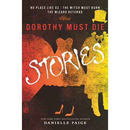 Dorothy Must Die Stories : No Place Like Oz, the Witch Must Burn, the Wizard Returns - Dorothy Wizard Of Oz Dog