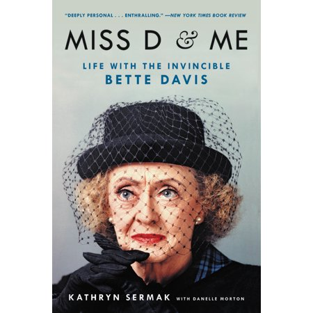 Miss D and Me : Life with the Invincible Bette (J Stalin Miss Me With The Bs)