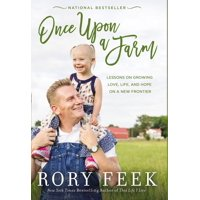 Once Upon a Farm: Lessons on Growing Love, Life, and Hope on a New Frontier (Hardcover)